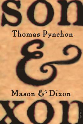 Mason & Dixon - Pynchon, Thomas
