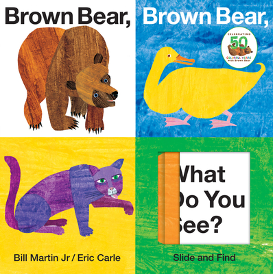 Brown Bear, Brown Bear, What Do You See? Slide and Find - Martin, Bill, Jr., and Carle, Eric