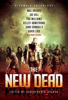 The New Dead: A Zombie Anthology - Golden, Christopher (Editor)