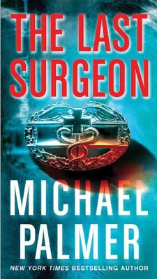 The Last Surgeon - Palmer, Michael