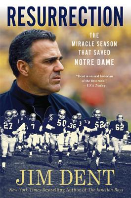 Resurrection: The Miracle Season That Saved Notre Dame - Dent, Jim