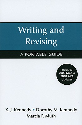 Writing and Revising: A Portable Guide - Kennedy, X J, Mr., and Kennedy, Dorothy M, and Muth, Marcia