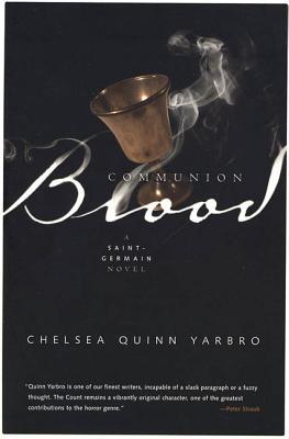 Communion Blood: A Novel of the Count Saint-Germain - Yarbro, Chelsea Quinn