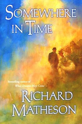 Somewhere in Time - Matheson, Richard