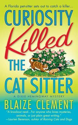Curiosity Killed the Cat Sitter - Clement, Blaize