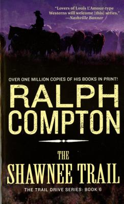 The Shawnee Trail - Compton, Ralph