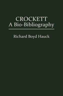 Crockett: A Bio-Bibliography - Hauck, Richard B