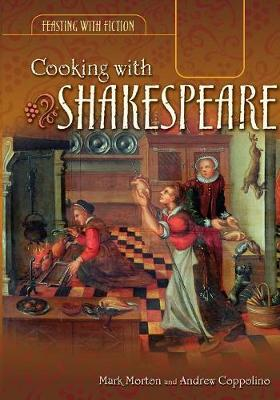 Cooking with Shakespeare - Morton, Mark, and Coppolino, Andrew