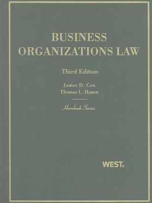 Business Organizations Law - Cox, James D, and Hazen, Thomas Lee