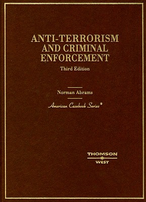 Anti-Terrorism and Criminal Enforcement - Abrams, Norman