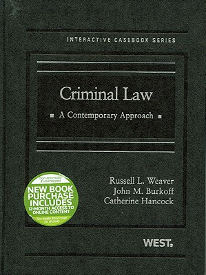 Criminal Law: A Contemporary Approach - Weaver, Russell L, and Burkoff, John M, and Hancock, Catherine
