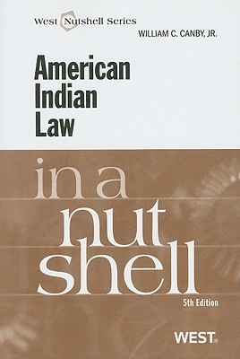 American Indian Law in a Nutshell - Canby, William C, Jr.