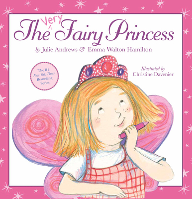 The Very Fairy Princess - Andrews, Julie, and Walton Hamilton, Emma