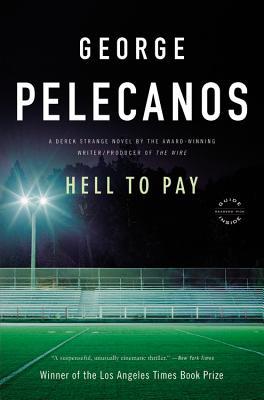 Hell to Pay - Pelecanos, George P