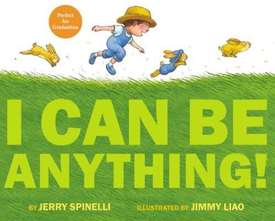 I Can Be Anything! - Spinelli, Jerry