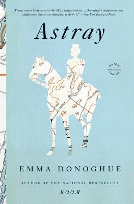 Astray - Donoghue, Emma, Professor