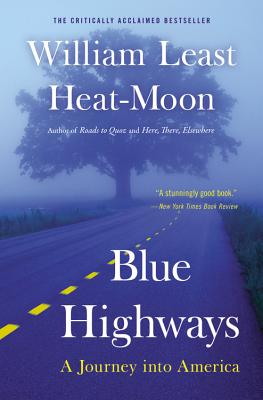 Blue Highways: A Journey Into America - Heat Moon, William Least