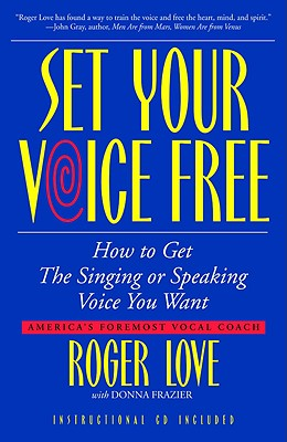 Set Your Voice Free - Love, Roger, and Frazier, Donna