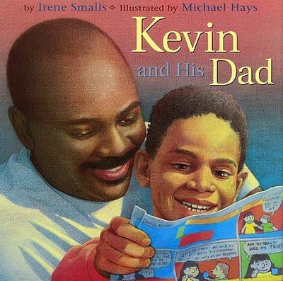 Kevin and His Dad - Smalls-Hector, Irene, and Hays, Michael (Illustrator)