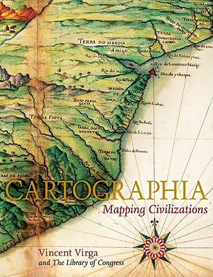 Cartographia: Mapping Civilizations - Virga, Vincent, and Library of Congress