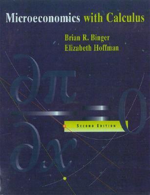 Microeconomics with Calculus - Binger, Brian (Editor), and Hoffman, Elizabeth