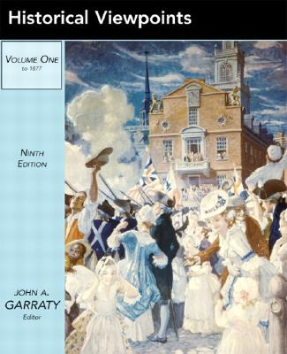 Historical Viewpoints: Notable Articles from American Heritage, Volume 1 - Garraty, John A (Editor)