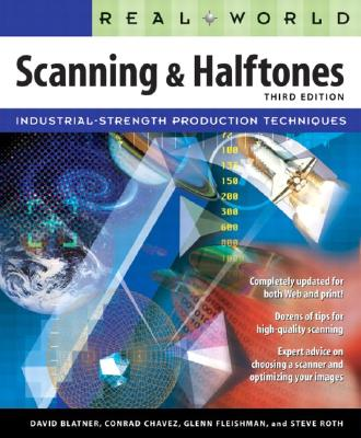 Real World Scanning and Halftones - Blatner, David, and Fleishman, Glenn, and Roth, Steve