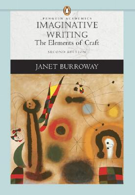 Imaginative Writing: The Elements of Craft - Burroway, Janet