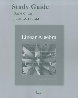 Student Study Guide for Linear Algebra and Its Applications - Lay, David C.