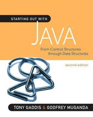 Starting Out with Java: From Control Structures Through Data Structures - Gaddis, Tony, and Muganda, Godfrey