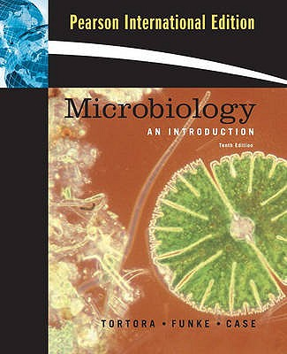 Microbiology: An Introduction with MyMicrobiologyPlace Website - Tortora, Gerard J., and Funke, Berdell R., and Case, Christine L.