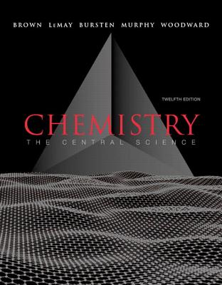 Chemistry: The Central Science - Brown, Theodore L., and LeMay, H. Eugene, and Bursten, Bruce E.