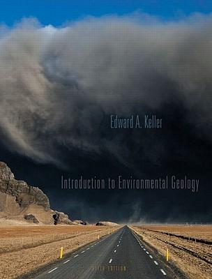 Introduction to Environmental Geology - Keller, Edward A.