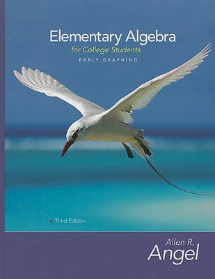 Elementary Algebra for College Students: Early Graphing - Angel, Allen R, and Calhoun, Aimee L (Contributions by), and Petrie, Donna R (Contributions by)
