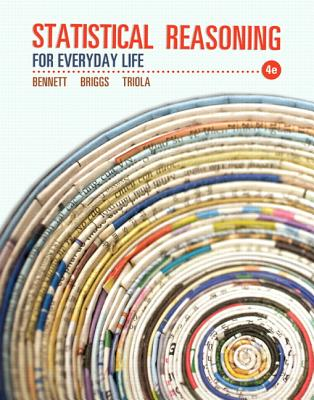Statistical Reasoning for Everyday Life - Bennett, Jeffrey, and Briggs, William L, and Triola, Mario F