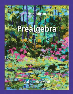 Prealgebra - Lial, Margaret L, and Hestwood, Diana