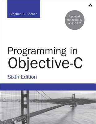 Programming in Objective-C - Kochan, Stephen G.