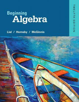 Beginning Algebra - Lial, Margaret L., and Hornsby, John, and McGinnis, Terry