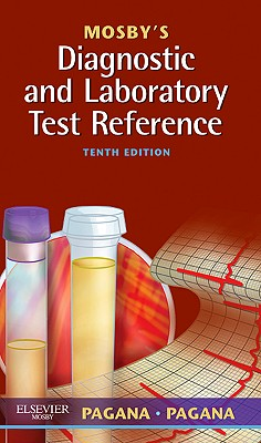 Mosby's Diagnostic and Laboratory Test Reference - Pagana, Kathleen Deska, PH.D., R.N., and Pagana, Timothy J