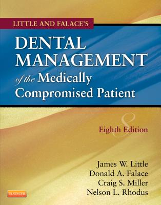 Little and Falace's Dental Management of the Medically Compromised Patient - Little, James W, and Falace, Donald, and Miller, Craig