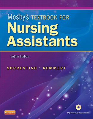 Mosby's Textbook for Nursing Assistants - Sorrentino, Sheila A, and Remmert, Leighann