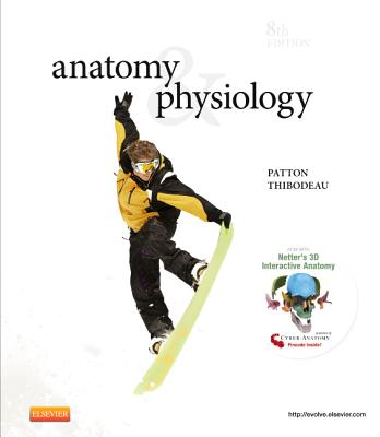 Anatomy & Physiology - Patton, Kevin T, and Thibodeau, Gary A