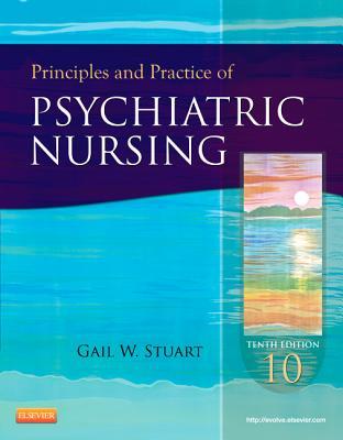 Principles and Practice of Psychiatric Nursing - Stuart, Gail Wiscarz