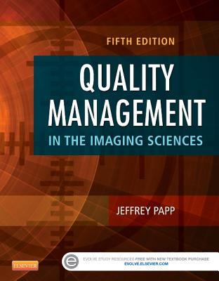 Quality Management in the Imaging Sciences - Papp, Jeffrey