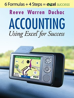 Accounting Using Excel for Success: Using Microsoft Accounting Pro and Excel - Warren, Carl S, Dr., and Reeve, James, and Duchac, Jonathan