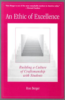 An Ethic of Excellence: Building a Culture of Craftsmanship with Students - Berger, Ron, and Gardner, Howard, Dr., and Meier, Deborah