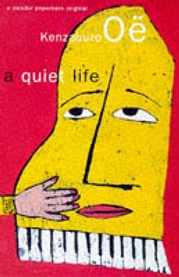 A Quiet Life - Oe, Kenzaburo