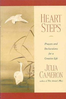 Heart Steps: Prayers and Declarations for a Creative Life - Cameron, Julia