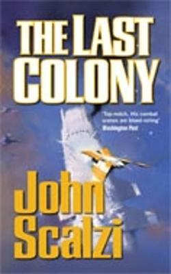 The Last Colony - Scalzi, John