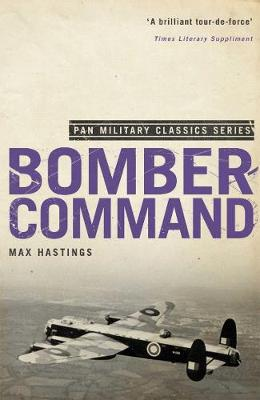Bomber Command - Hastings, Max, Sir